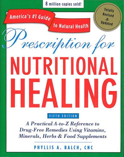 Prescription for Nutritional Healing,