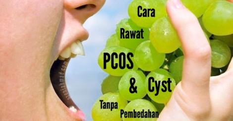 cara rawat kecutkan PCOS dan cyst tanpa pembedahan