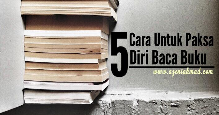 5 Cara untuk Paksa diri baca buku