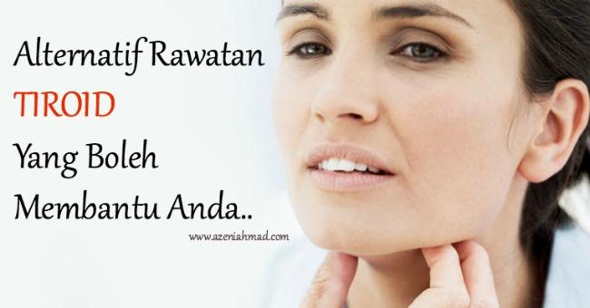 alternatif rawatan tiroid yang boleh bantu anda